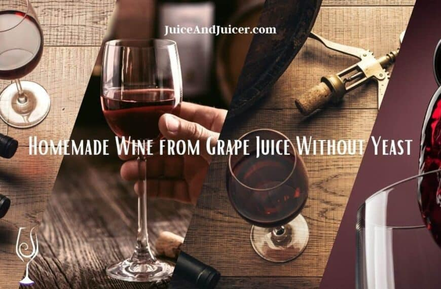 How to Make Homemade Wine from Grape Juice Without Yeast?