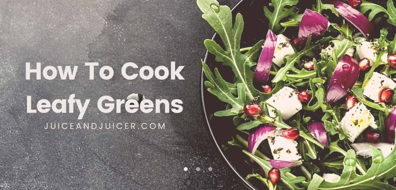 how to cook leafy greens